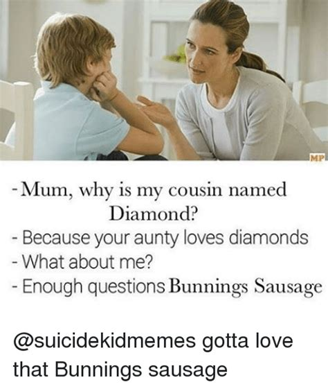 Mp Mum Why Is My Cousin Named Diamond? Because Your Aunty