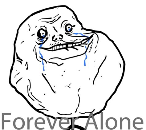 Forever Alone Meme Origin - image 192007 forever alone know your meme