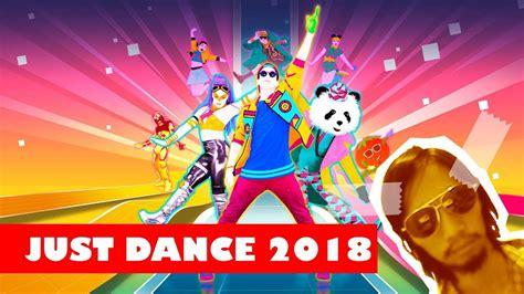 [Just Dance 2018] 1 : เมื่อพี่เข้มเป็นโอ้บป้า เต้น ...