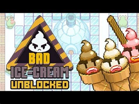 mp   tz bad ice cream unblocked video