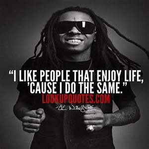 Images Of Lil Wayne Quotes About Life Summer