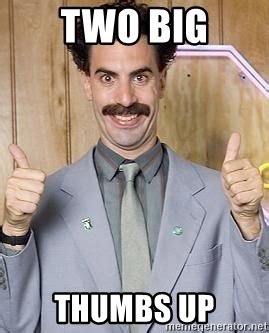 Meme Generator Two Pictures - two big thumbs up borat great success meme generator