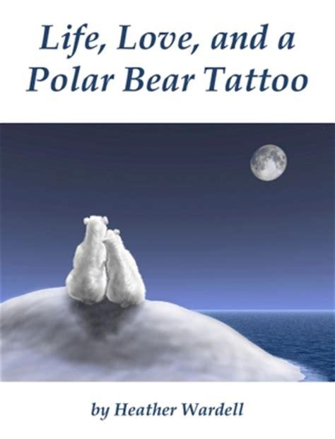 life love   polar bear tattoo toronto   heather wardell reviews discussion