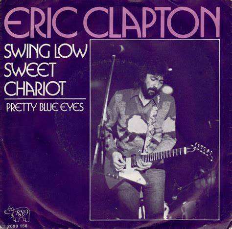 Eric Clapton Swing Low Sweet Chariot 45cat eric clapton swing low sweet chariot pretty