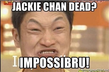 Impossibru Meme Generator - jackie chan dead impossibru impossibru guy meme generator