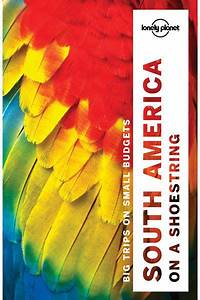 South America On A Shoestring Travel Guide Book