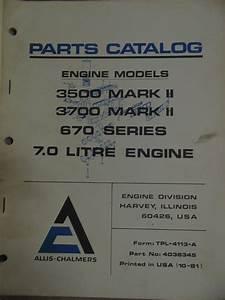 Allis Chalmers Engine Models 3500 Mark Ii  3700 Mark Ii