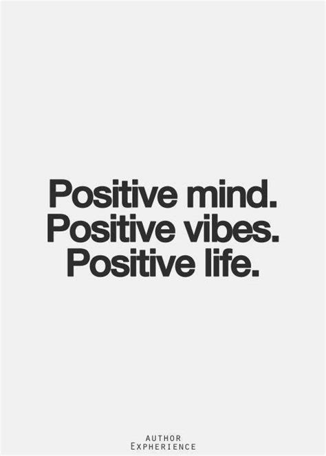 positive mind quotes positive vibes positive life quotes