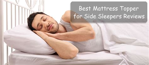 best mattress for side sleepers best mattress topper for side sleepers reviews 2018 top 5