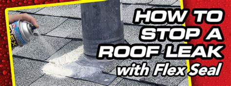 fix  roof leak  flex seal   easy steps