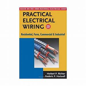 Practical Electrical Wiring 20th Ed  2008  By Herbert P  Richter  Builder U0026 39 S Book  Inc Bookstore