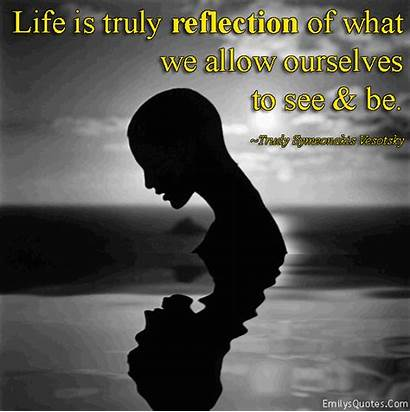 Reflection Allow Truly Ourselves Trudy Wisdom Quotes