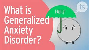 What is Generalized Anxiety Disorder? - YouTube