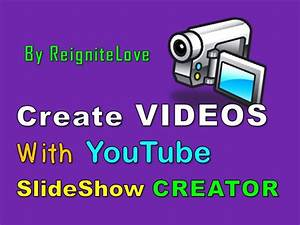 How to CREATE VIDEOS with YouTube Slideshow Creator ...