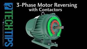 Tech Tip  Learn How To Properly Reverse The Direction Of A Three Phase Motor Using Contactors