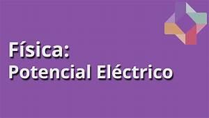 Potencial El U00e9ctrico - F U00edsica - Educatina