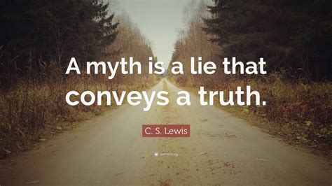 lewis quote  myth   lie  conveys  truth