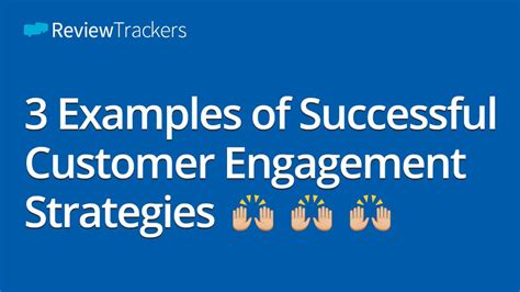 3 Examples Of Successful Customer Engagement Strategies
