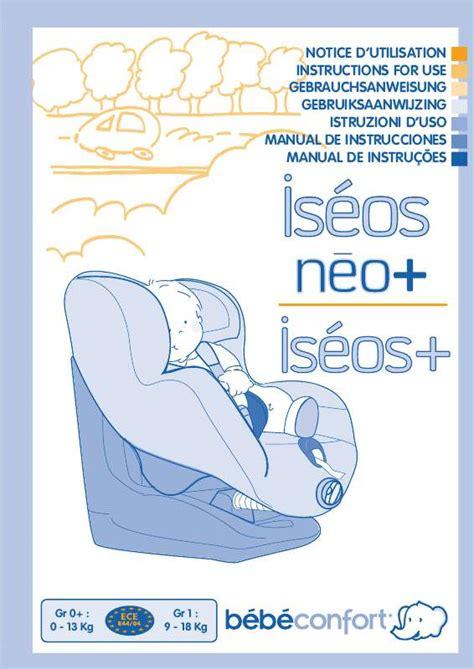 siège auto bébé confort iseos safe side mode d 39 emploi bebe confort iseos neo plus siège auto