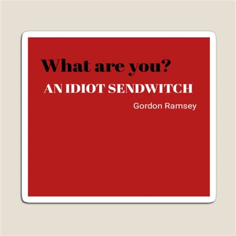 idiot sandwich magnets redbubble