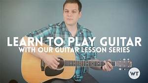 Guitar Basics  The 2017 Definitive Guide On How To Play
