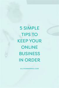 5 Simple Tips to Keep Your Online Business in Order ...