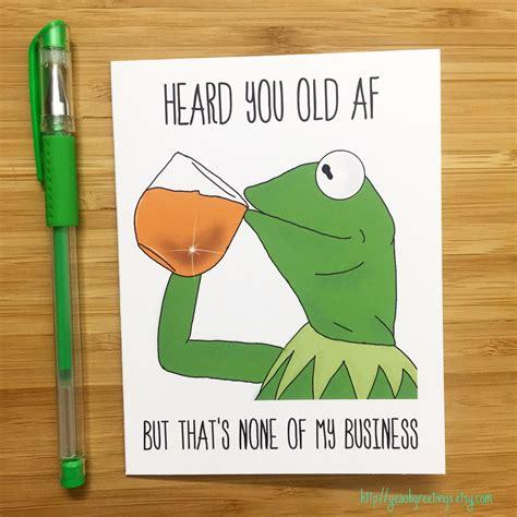 Birthday Meme Card - pin by ash 193 la mode shop on birthday board pinterest happy birthday greetings kermit and
