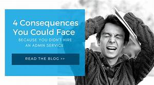 4 Consequences From Not Hiring An Admin Service