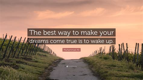 "Muhammad Ali Quote ""the Best Way To Make Your Dreams Come True Is To Wake Up"" (27 Wallpapers"