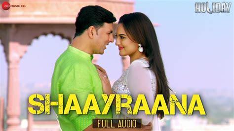 Shaayraana Holiday Official Full Audio Song Ft