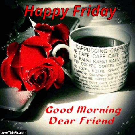 happy friday good morning dear friend pictures