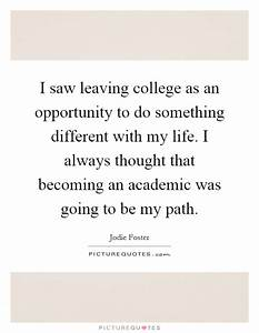 I saw leaving c... Leaving College Quotes