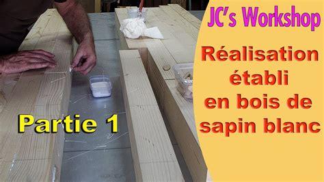 comment faire un 233 tabli en bois partie 1 le plateau travail du bois 56