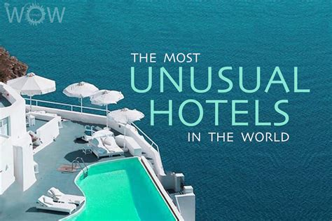 21 Most Unusual Hotels In The World  Wow Travel
