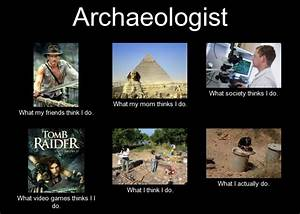 Thank an archaeologist for human history on International ...