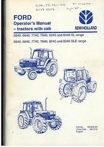 Ford New Holland Tractor 5640 6640 7740 7840 8240 8340 Sl  U0026 Sle Range Operators Manual