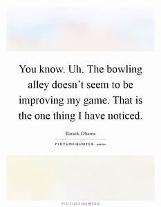 Bowling Alley Q... Bowling Game Quotes