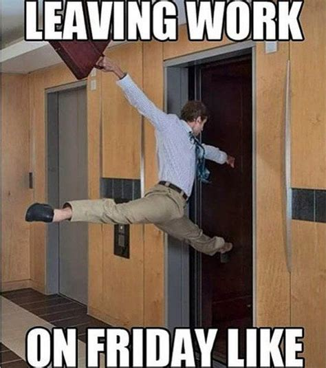 Work Memes - here are the top 10 funniest leaving work on friday memes you should be using on social media