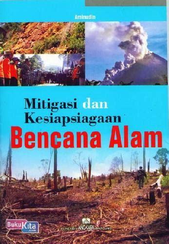 Buku Mitigasi Dan Kesiapsiagaan Bencana Alam | Bukukita