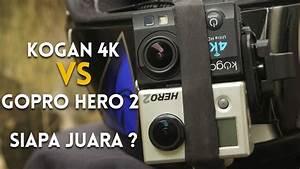 Test Action Cam (new) KOGAN 4K vs (old) GoPro Hero 2 ...