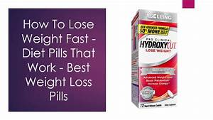 How To Lose Weight Fast Diet Pills That Work Best Weight Loss Pills