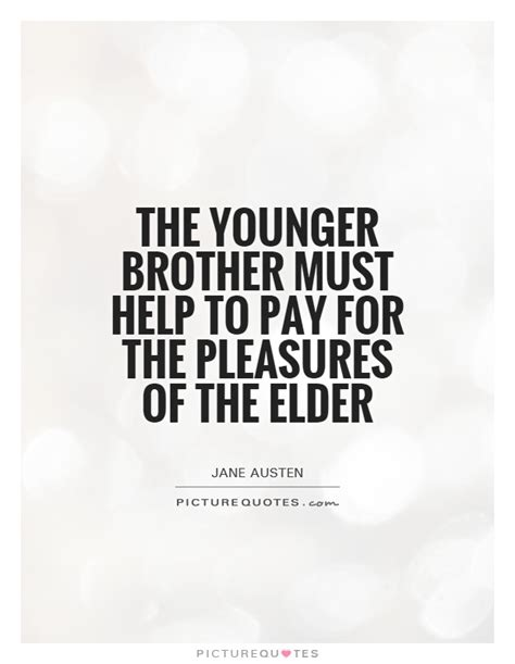The Younger Brother Must Help To Pay For The Pleasures Of
