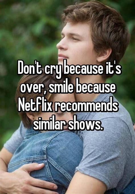dont cry    smile  netflix