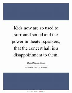 Kids now are so... Power Of Theatre Quotes