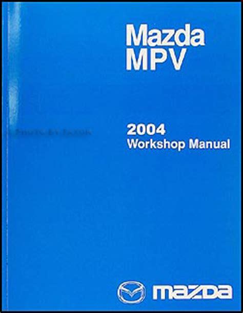 manual repair free 1995 mazda mpv user handbook 2004 mazda mpv repair shop manual original