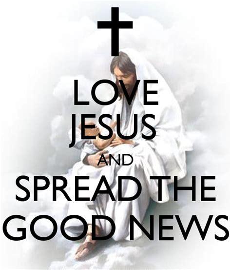 Love Jesus And Spread The Good News Poster  Jesus Keep