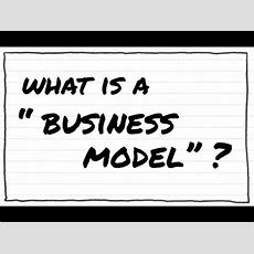 """What Is A """"business Model""""? Youtube"""