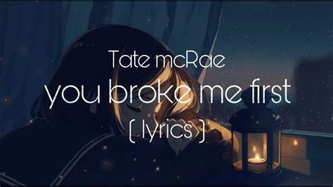 Tate mcRae - you broke me first ( lyrics vidio ) - YouTube