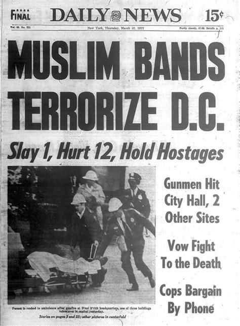 siege http hanafi siege gunmen raid d c buildings in 1977 ny