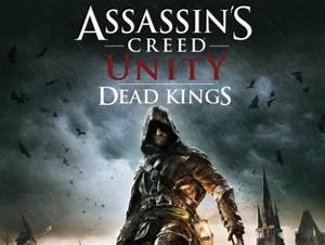 Assassin's Creed Unity DLC Dead Kings release date hype ...